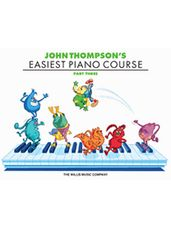 John Thompson's Easiest Piano Course Part 3