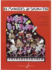 "22 Manieres de Souhaiter ""Happy Birthday to..."" pour piano a 2 ou 4 mains"