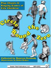 Circle 'Round the Zero: Play Chants & Singing Games